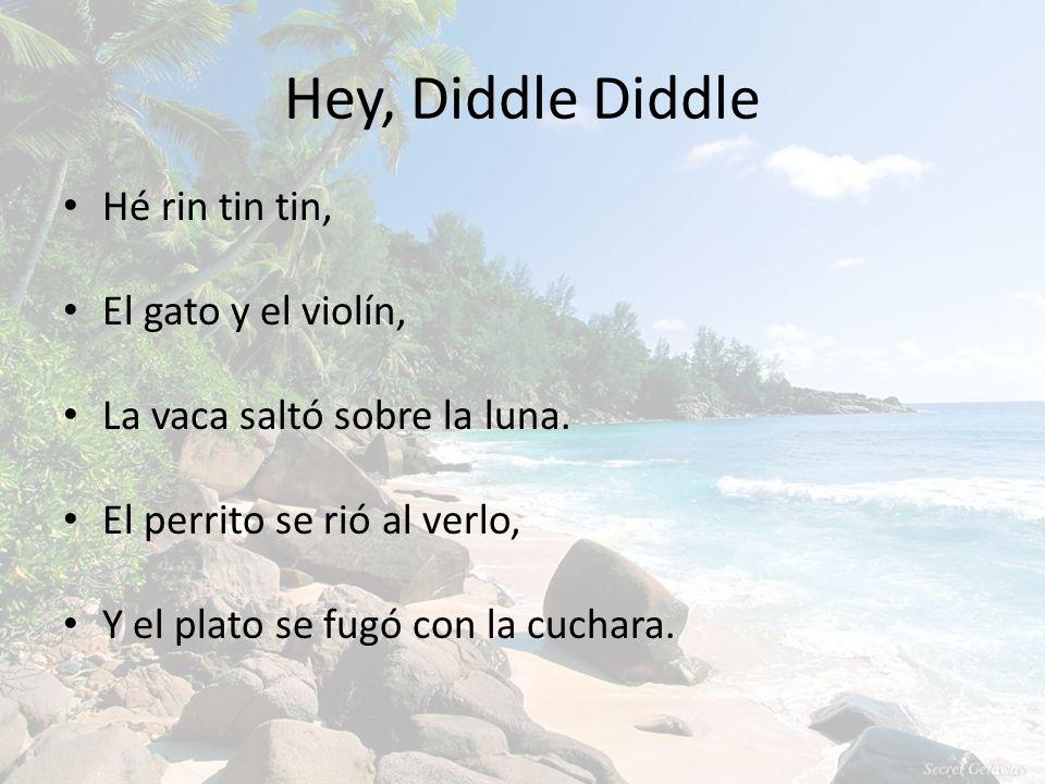 Hey, Diddle Diddle Hé rin tin tin, El gato y el violín,