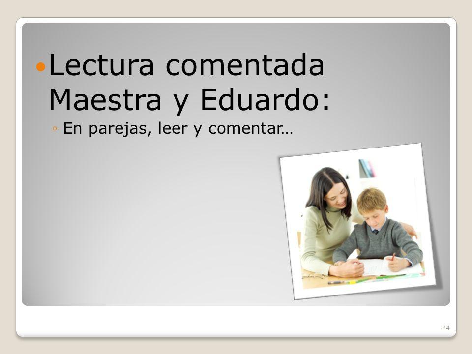 Lectura comentada Maestra y Eduardo:
