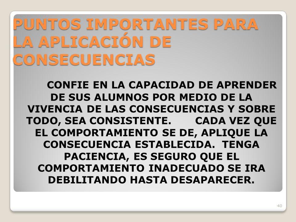 PUNTOS IMPORTANTES PARA LA APLICACIÓN DE CONSECUENCIAS