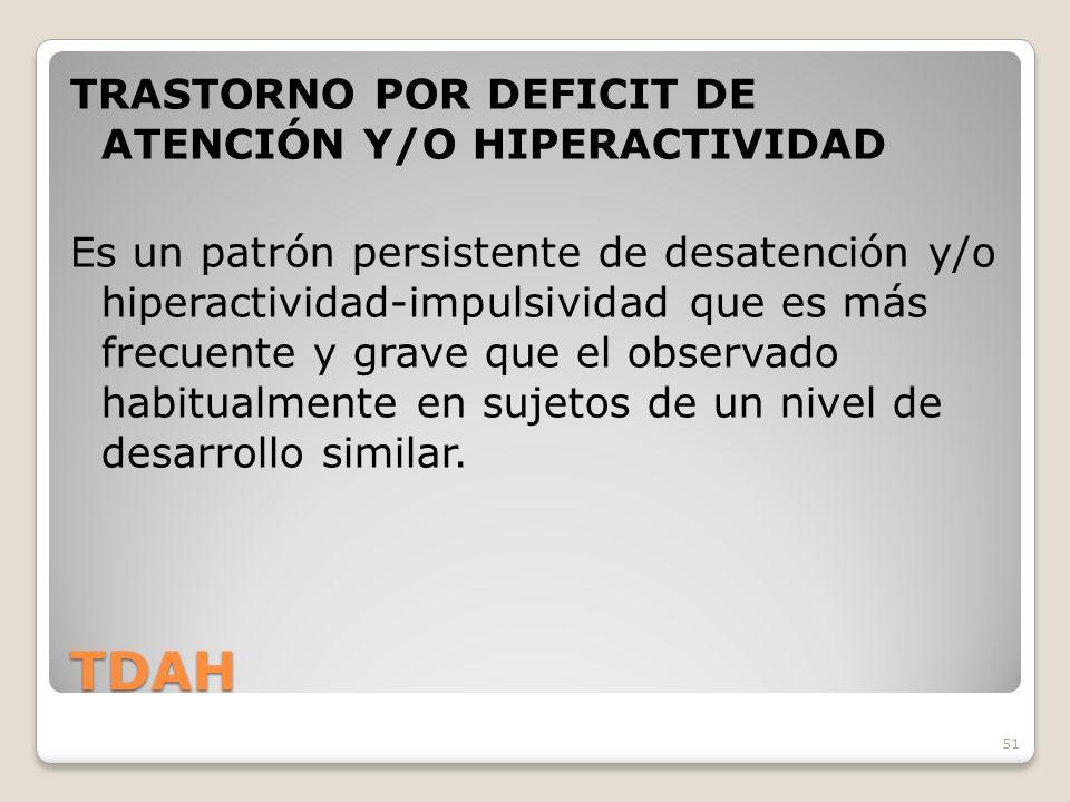 TDAH TRASTORNO POR DEFICIT DE ATENCIÓN Y/O HIPERACTIVIDAD