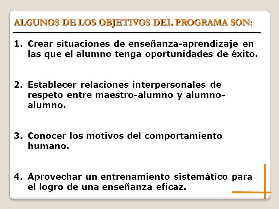 ALGUNOS DE LOS OBJETIVOS DEL PROGRAMA SON: