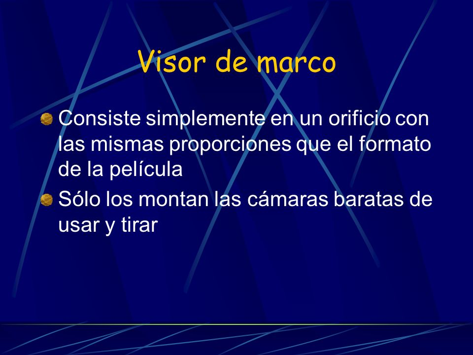 Visor de marcoConsiste simplemente en un orificio con las mismas proporciones que el formato de la película.