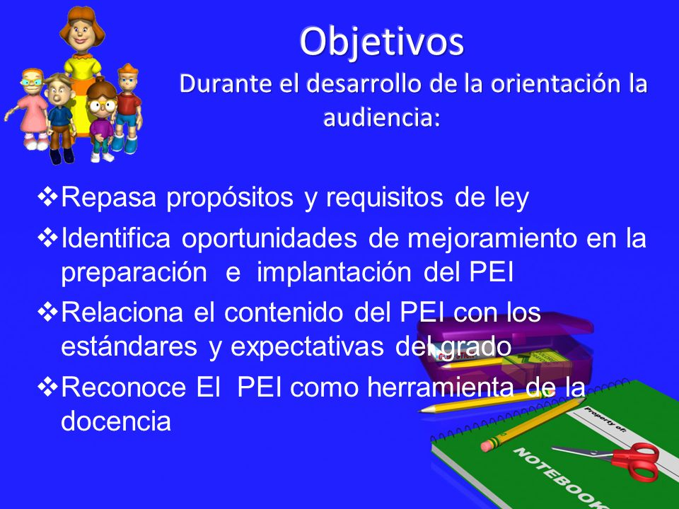 Objetivos Durante el desarrollo de la orientación la audiencia: