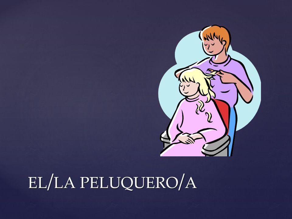 el/la peluquero/a