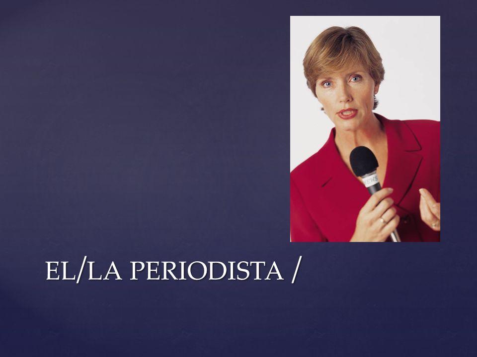 el/la periodista /