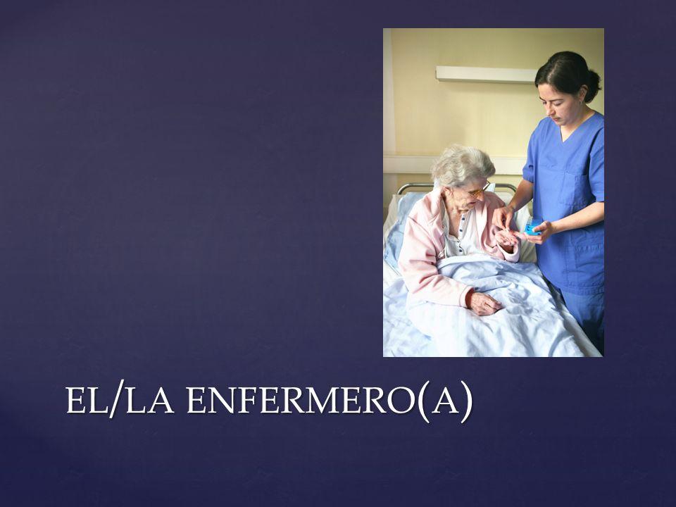 el/la enfermero(a)