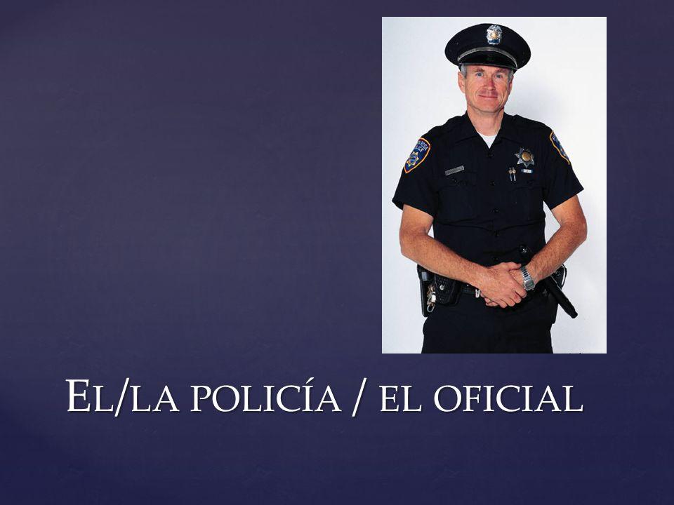 El/la policía / el oficial