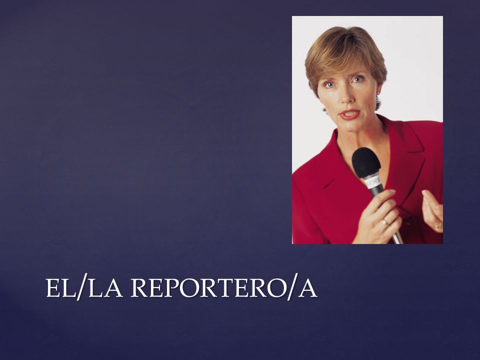 el/la reportero/a