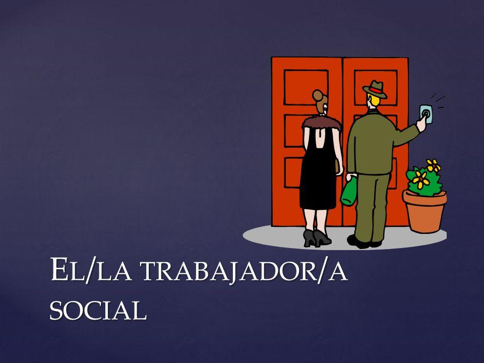 El/la trabajador/a social