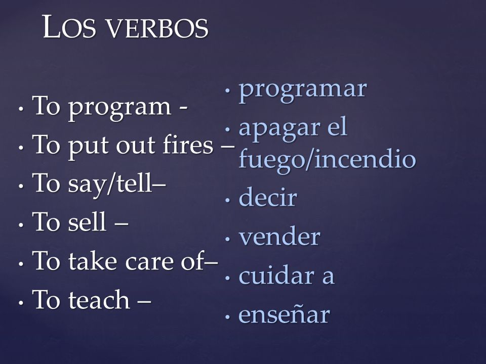Los verbos programar To program - apagar el fuego/incendio