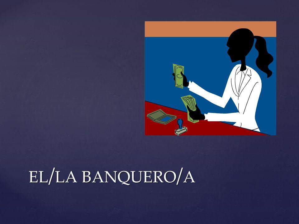 el/la banquero/a