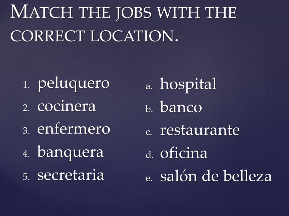 Match the jobs with the correct location.