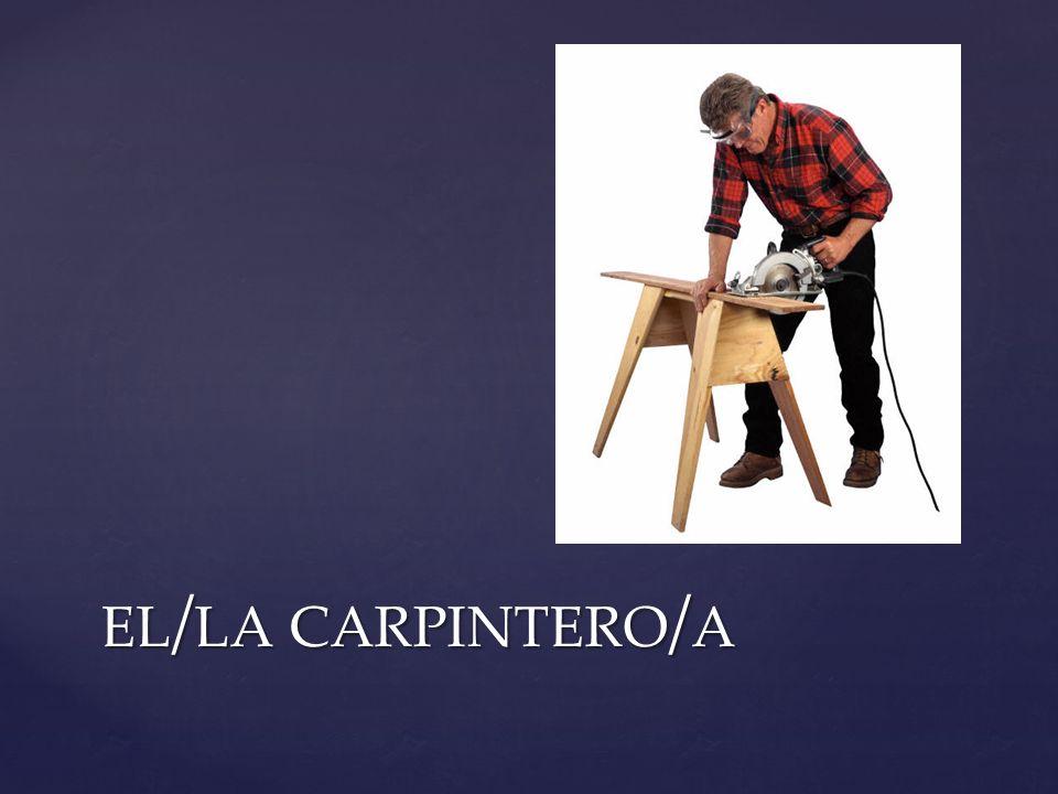 el/la carpintero/a