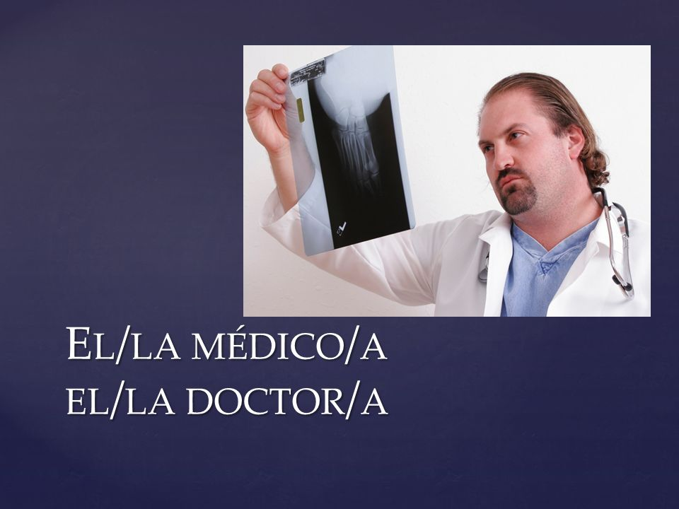 El/la médico/a el/la doctor/a
