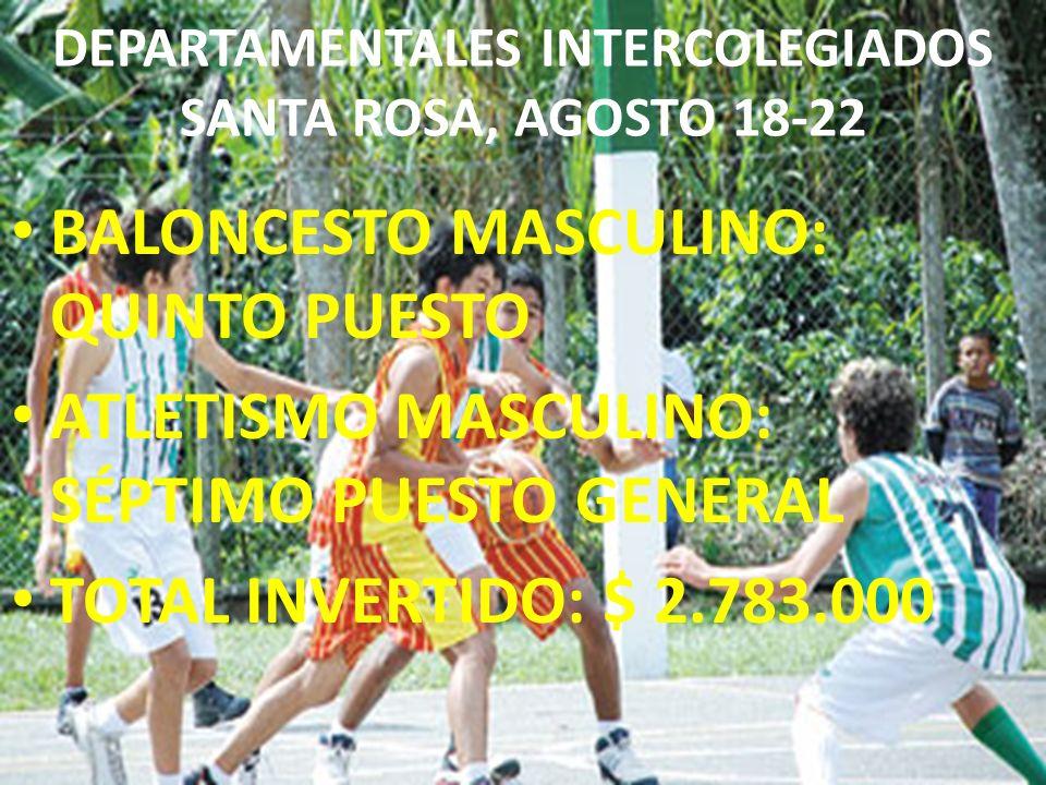 DEPARTAMENTALES INTERCOLEGIADOS SANTA ROSA, AGOSTO 18-22