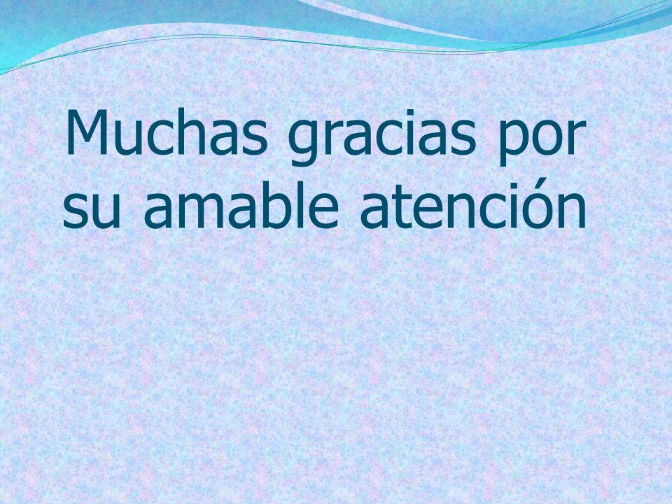 Muchas gracias por su amable atención