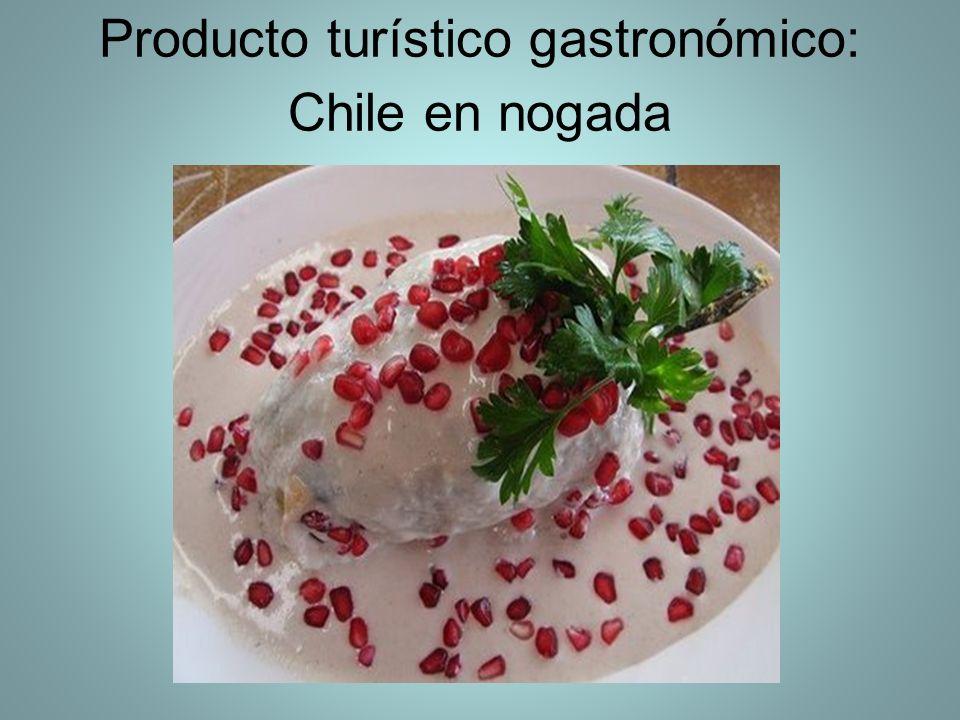 Producto turístico gastronómico: Chile en nogada