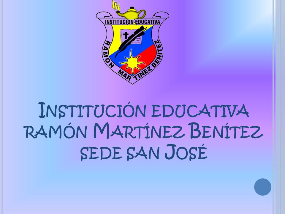 Institución educativa ramón Martínez Benítez sede san José