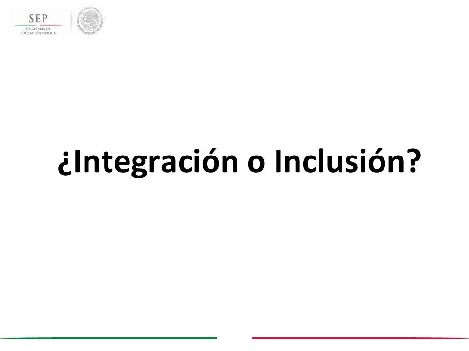 ¿Integración o Inclusión
