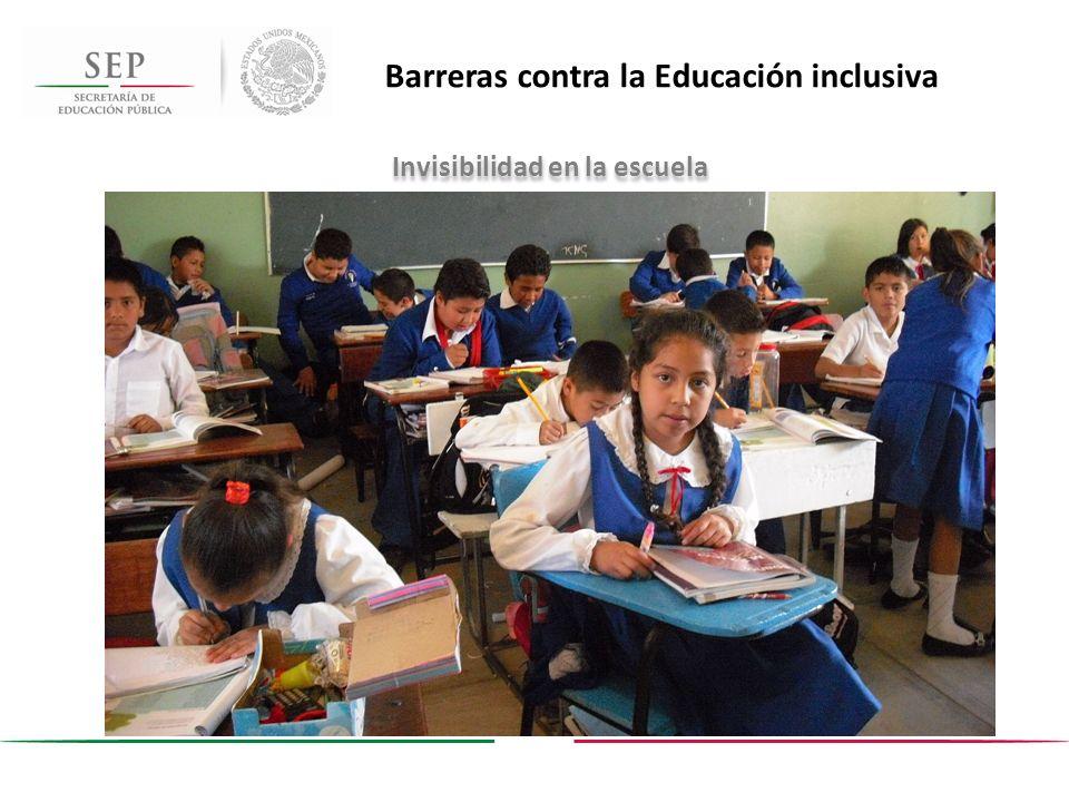 Barreras contra la Educación inclusiva Invisibilidad en la escuela