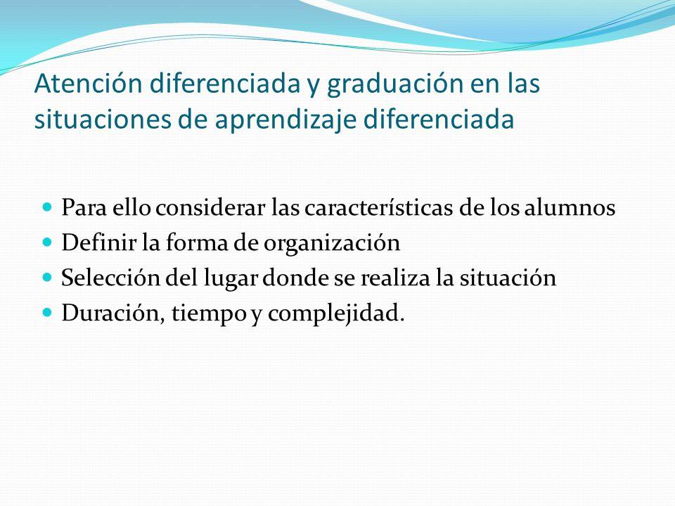 Atención diferenciada y graduación en las situaciones de aprendizaje diferenciada