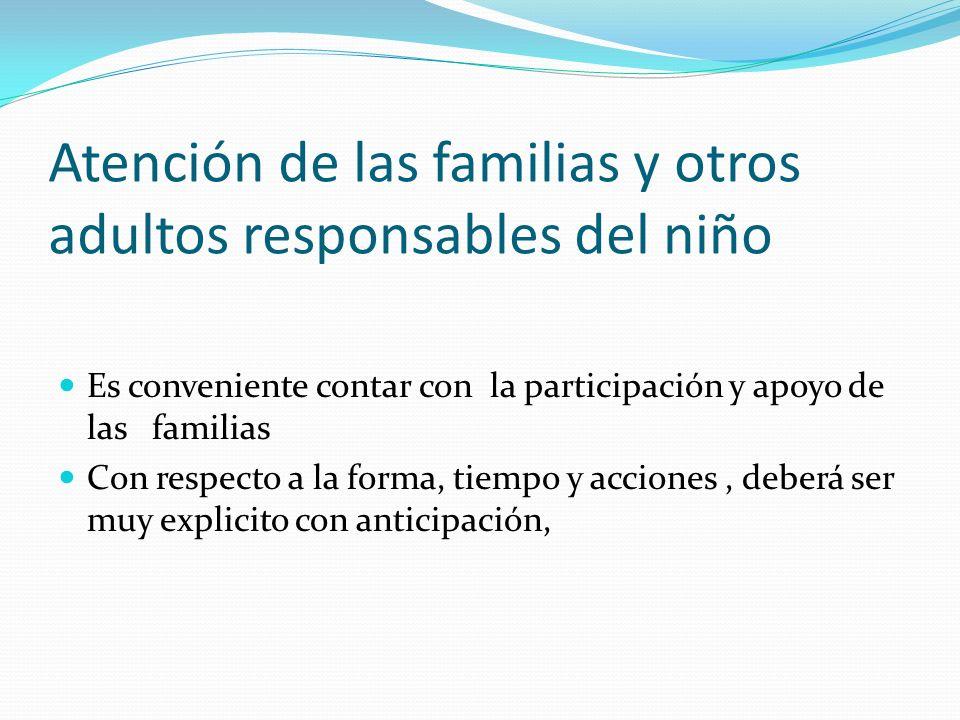 Atención de las familias y otros adultos responsables del niño
