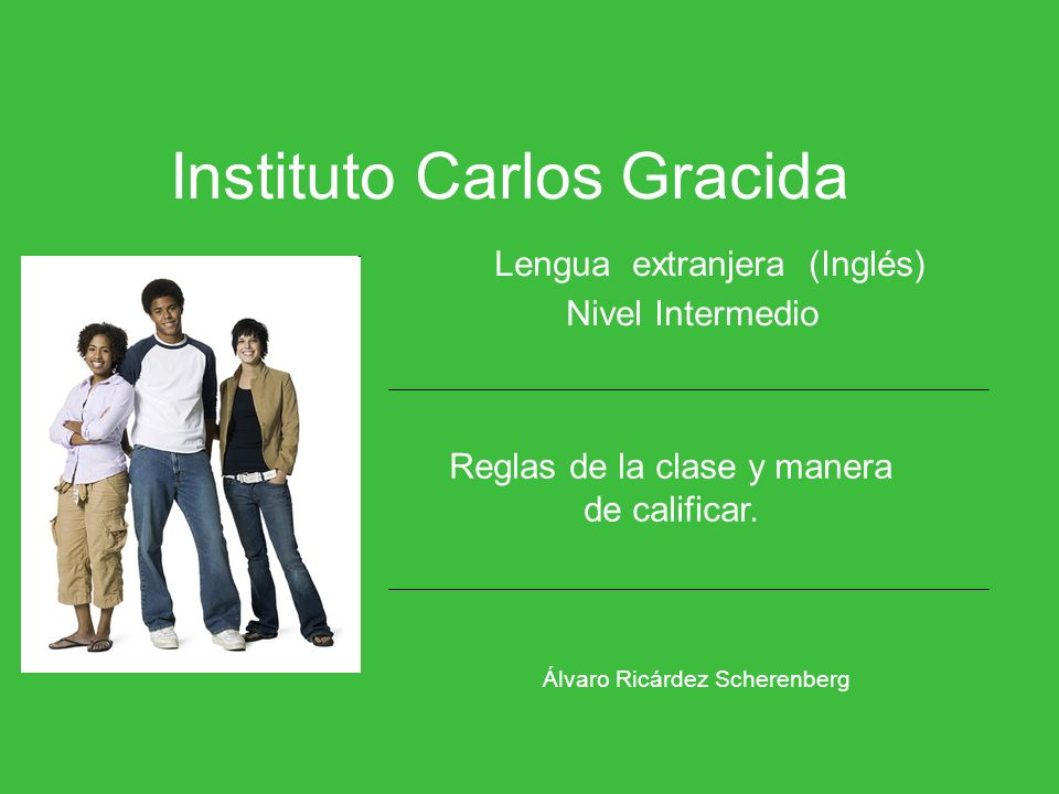 Instituto Carlos Gracida Lengua extranjera (Inglés) Nivel Intermedio