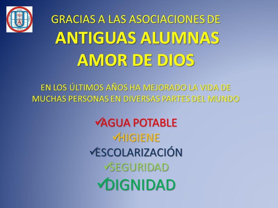 AMOR DE DIOS DIGNIDAD GRACIAS A LAS ASOCIACIONES DE ANTIGUAS ALUMNAS
