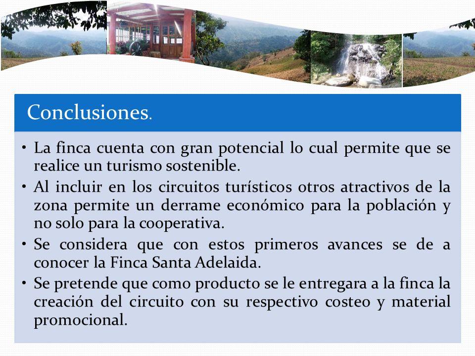 Conclusiones. La finca cuenta con gran potencial lo cual permite que se realice un turismo sostenible.