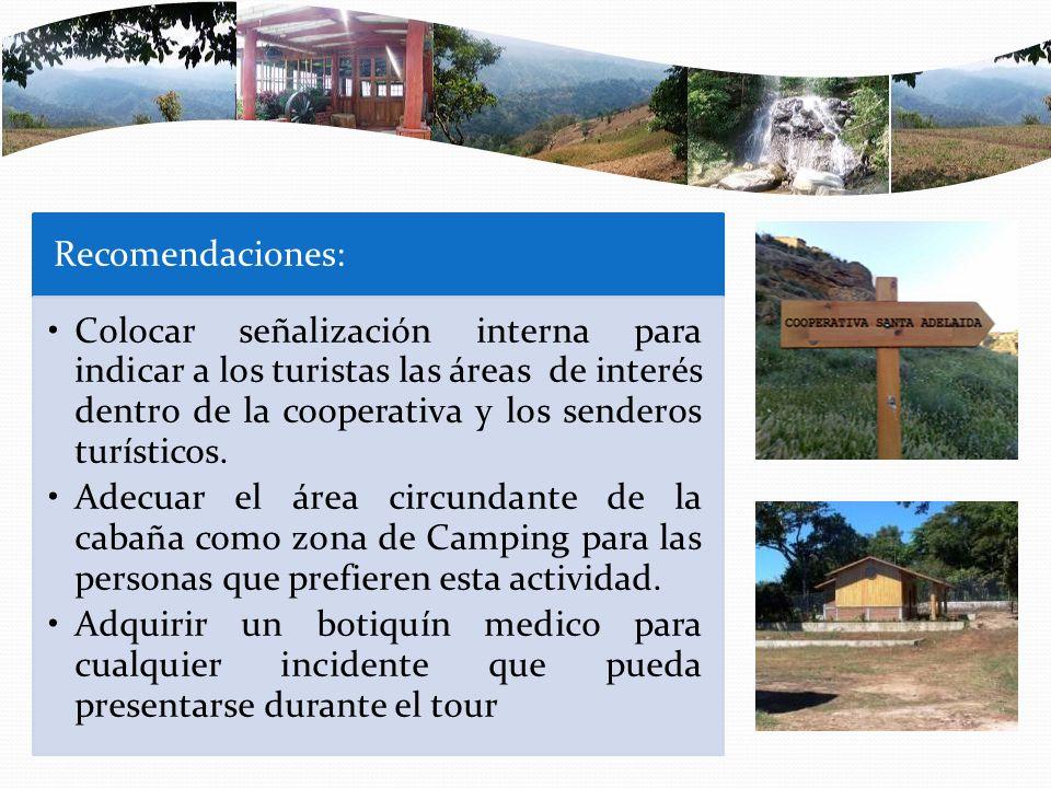 Recomendaciones: Colocar señalización interna para indicar a los turistas las áreas de interés dentro de la cooperativa y los senderos turísticos.