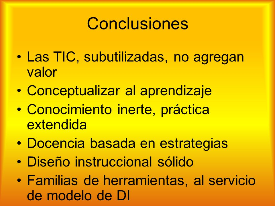 Conclusiones Las TIC, subutilizadas, no agregan valor