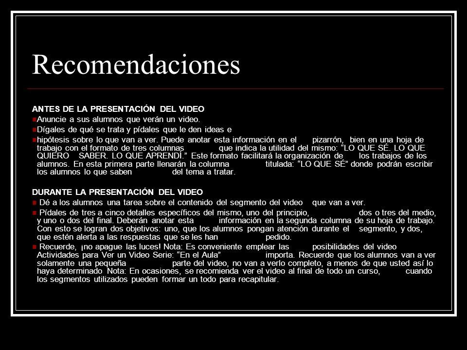 Recomendaciones ANTES DE LA PRESENTACIÓN DEL VIDEO