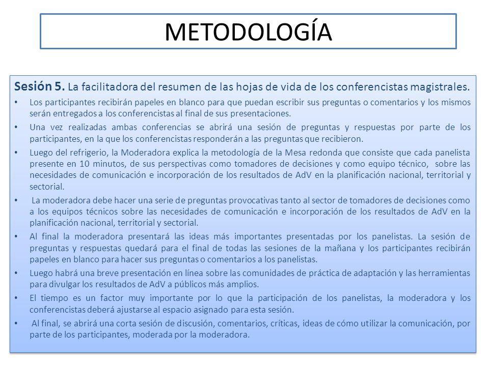 METODOLOGÍA Sesión 5. La facilitadora del resumen de las hojas de vida de los conferencistas magistrales.