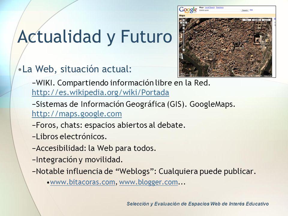 Actualidad y Futuro La Web, situación actual: