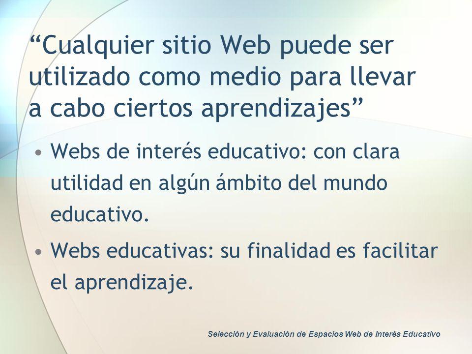 Cualquier sitio Web puede ser utilizado como medio para llevar a cabo ciertos aprendizajes