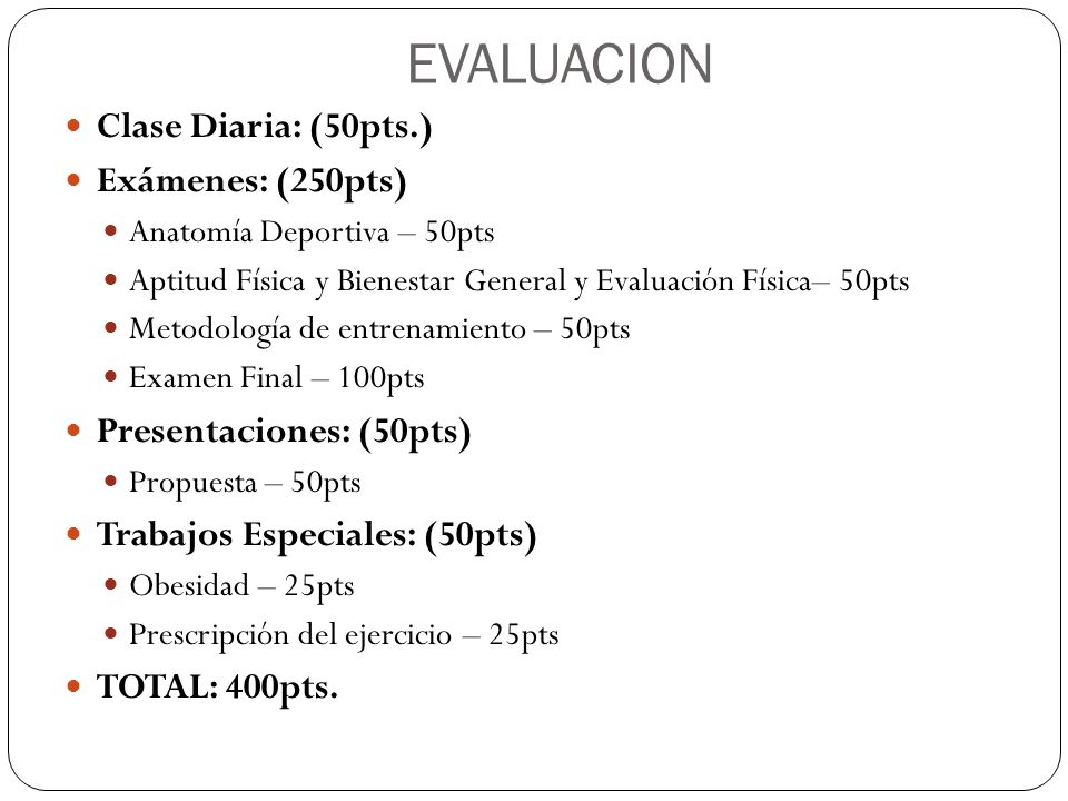 EVALUACION Clase Diaria: (50pts.) Exámenes: (250pts)