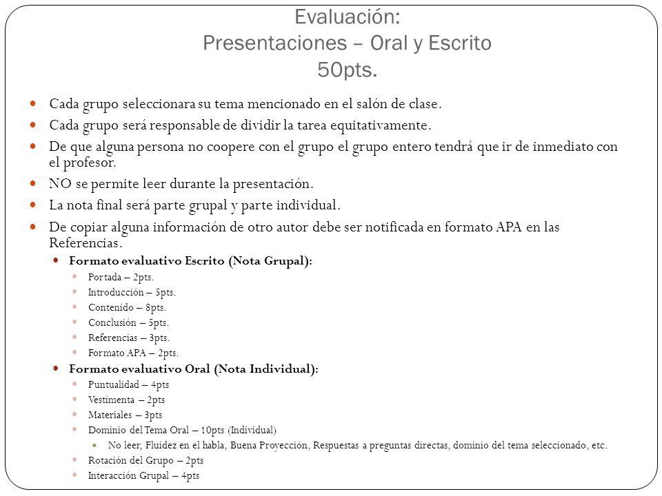 Evaluación: Presentaciones – Oral y Escrito 50pts.