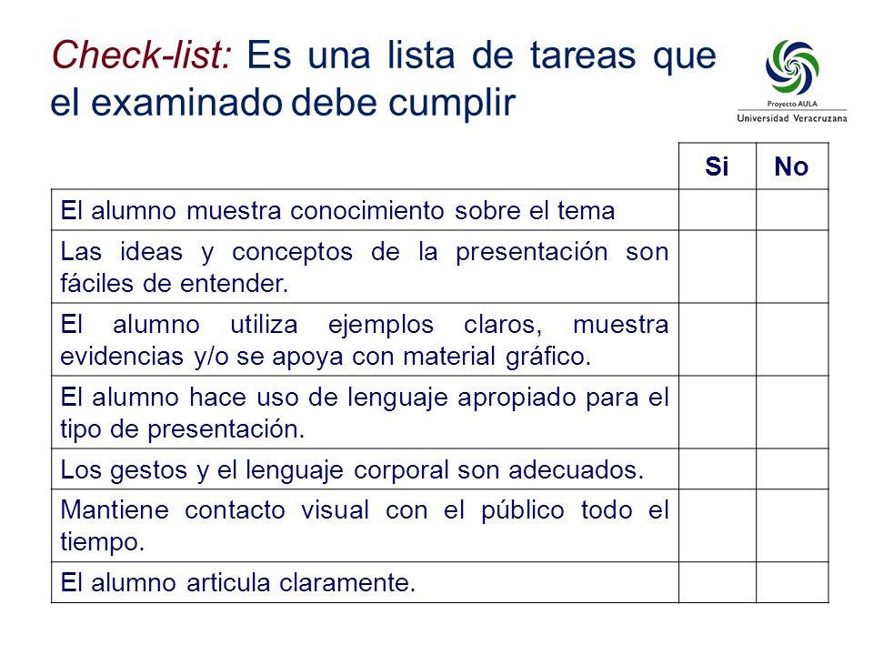 Check-list: Es una lista de tareas que el examinado debe cumplir