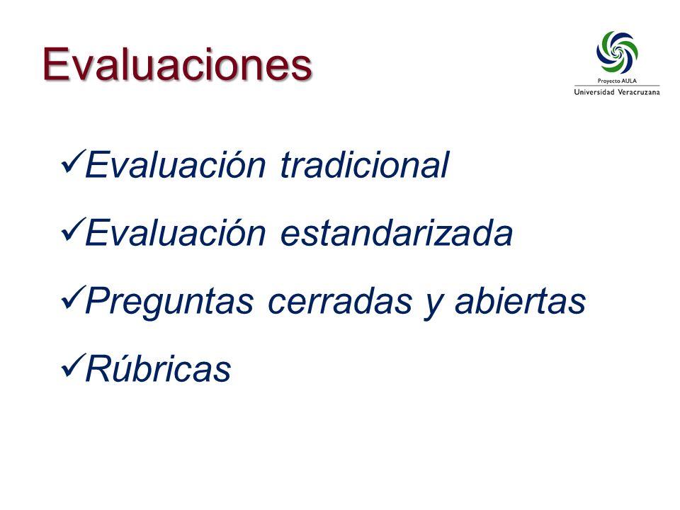 Evaluaciones Evaluación tradicional Evaluación estandarizada