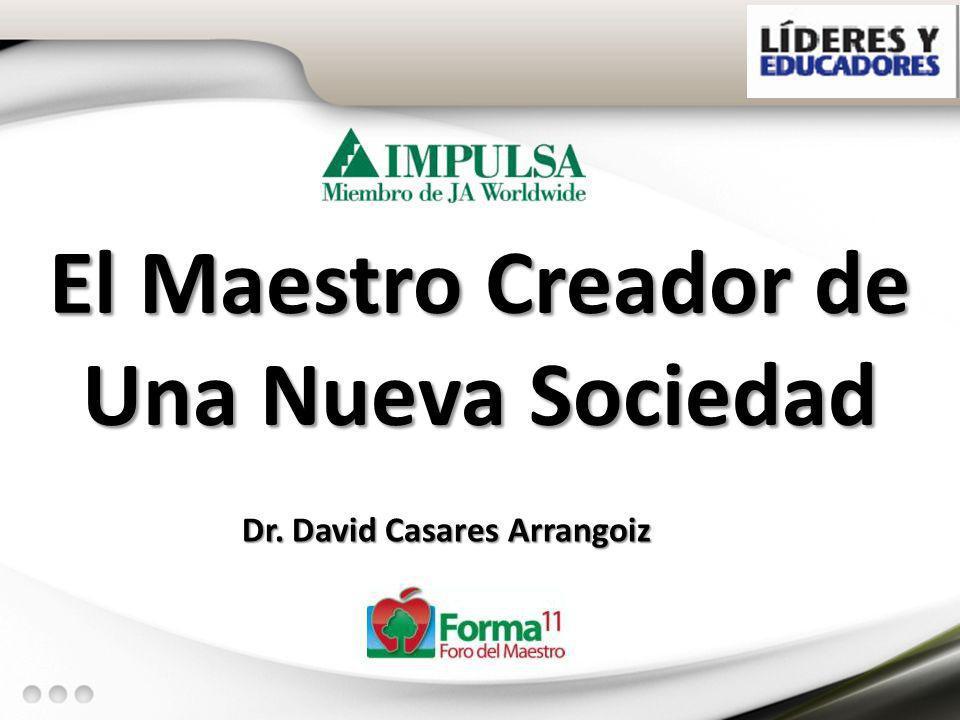 El Maestro Creador de Una Nueva Sociedad