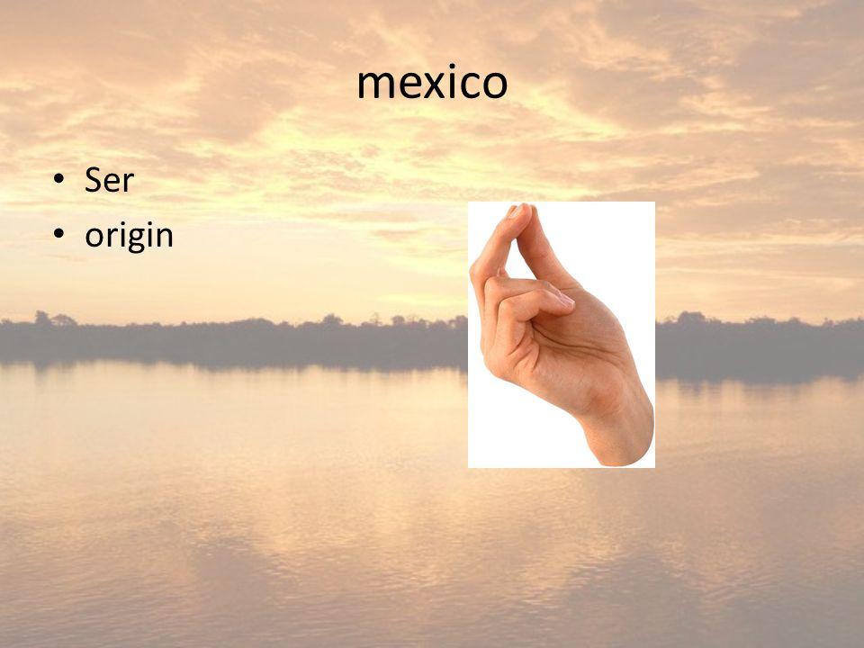 mexico Ser origin