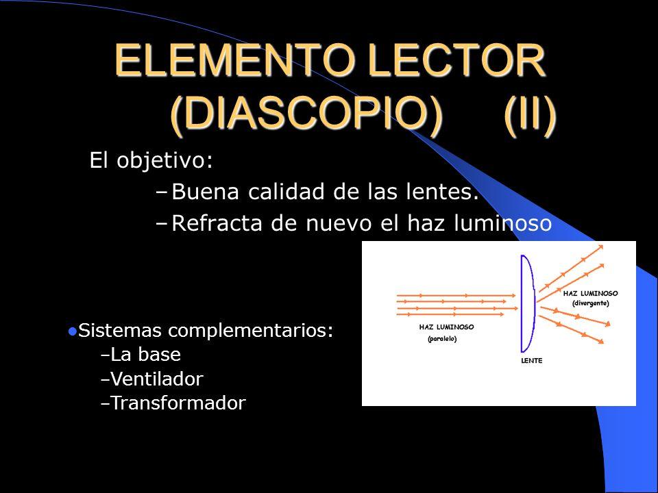 ELEMENTO LECTOR (DIASCOPIO) (II)