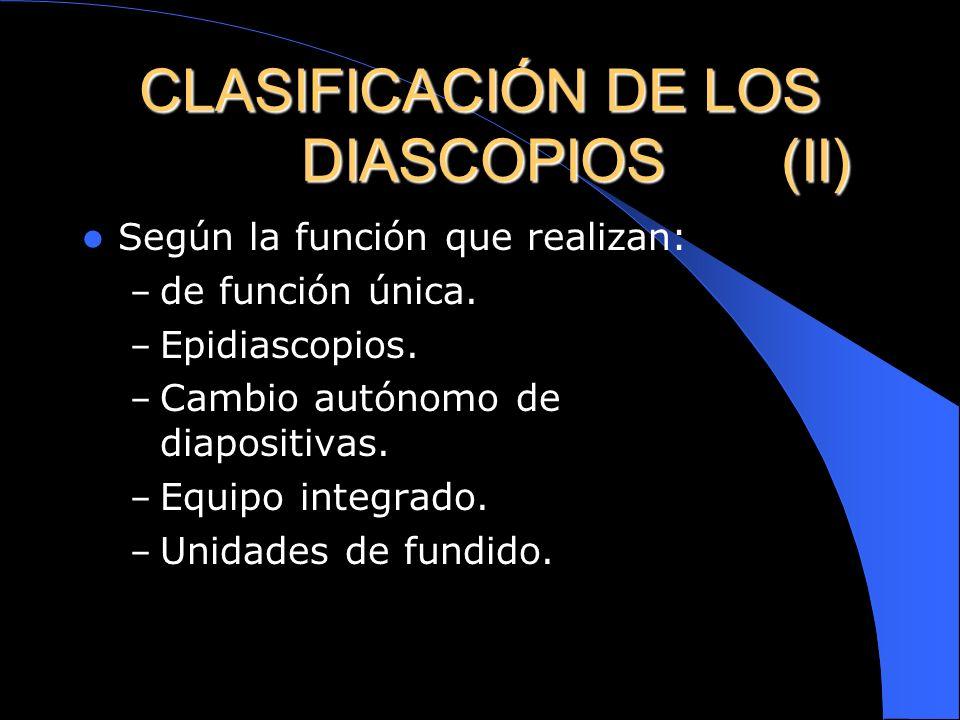 CLASIFICACIÓN DE LOS DIASCOPIOS (II)
