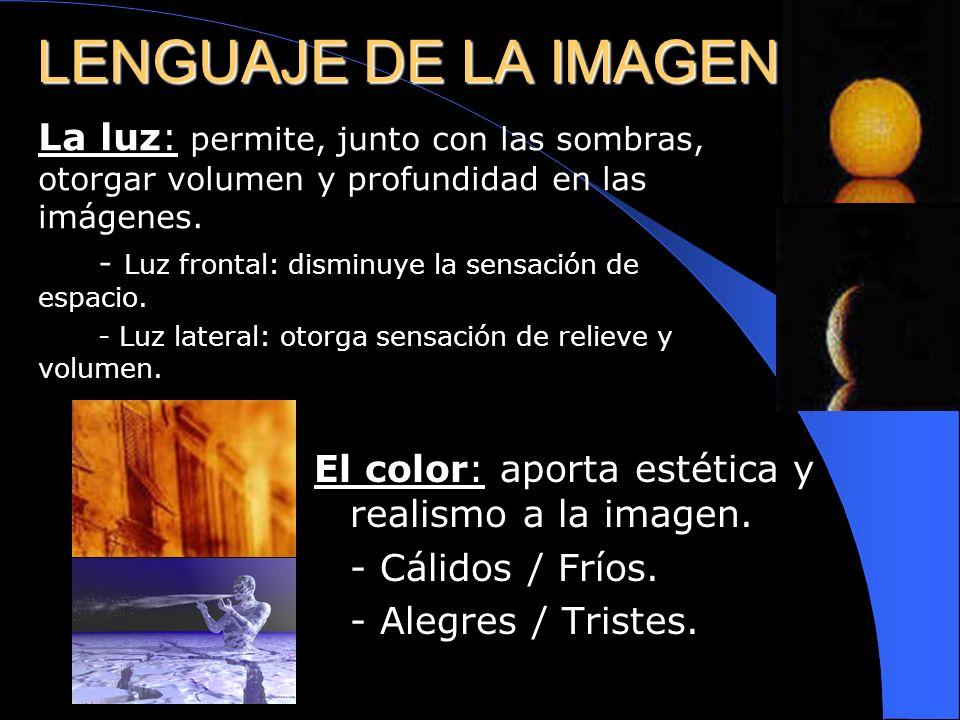 LENGUAJE DE LA IMAGENLa luz: permite, junto con las sombras, otorgar volumen y profundidad en las imágenes.