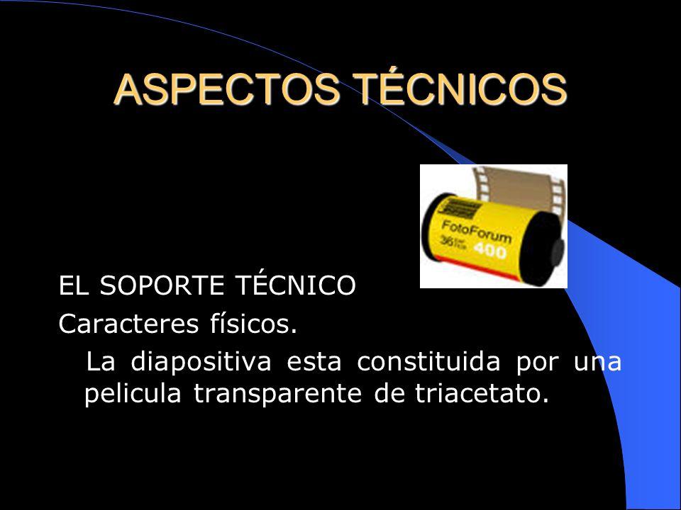 ASPECTOS TÉCNICOS EL SOPORTE TÉCNICO Caracteres físicos.