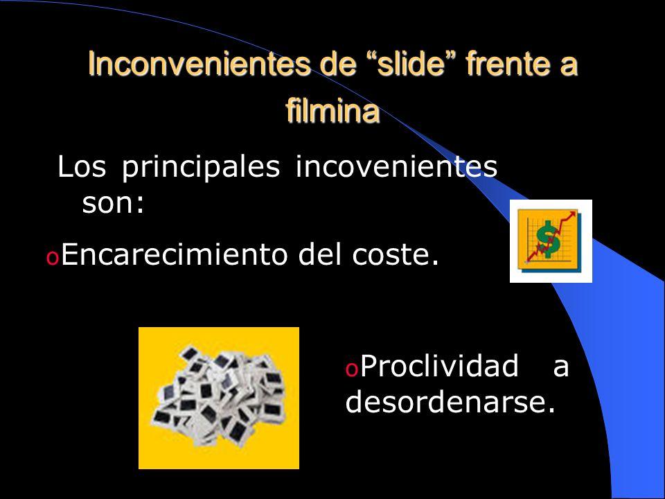 Inconvenientes de slide frente a filmina