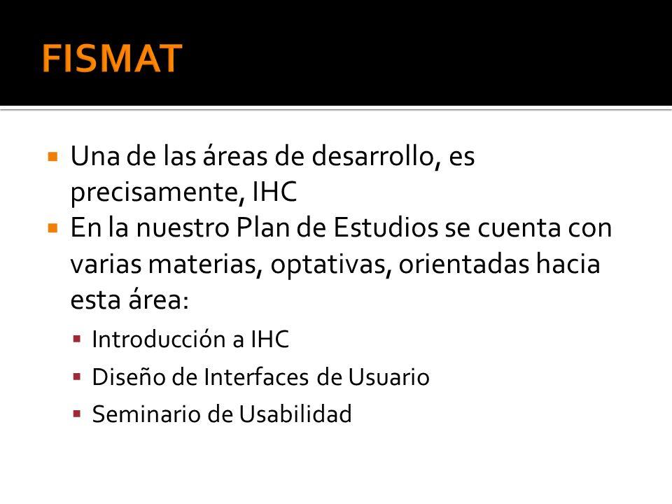 FISMAT Una de las áreas de desarrollo, es precisamente, IHC