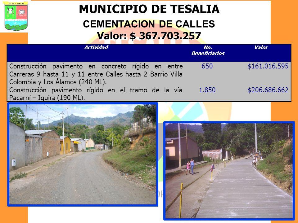 MUNICIPIO DE TESALIA CEMENTACION DE CALLES Valor: $ 367.703.257