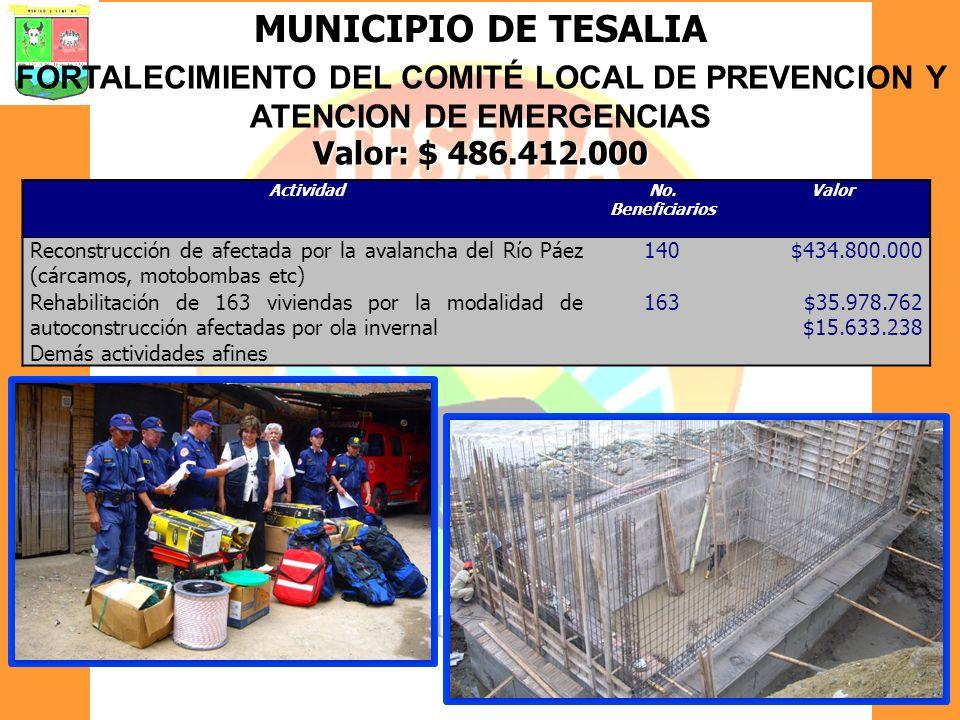 MUNICIPIO DE TESALIA FORTALECIMIENTO DEL COMITÉ LOCAL DE PREVENCION Y ATENCION DE EMERGENCIAS. Valor: $ 486.412.000.