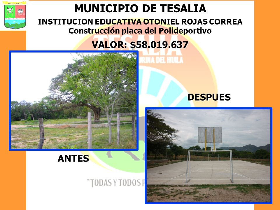 MUNICIPIO DE TESALIA VALOR: $58.019.637 DESPUES ANTES